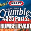 #325 Part 2: CRUMBELIEVABLE
